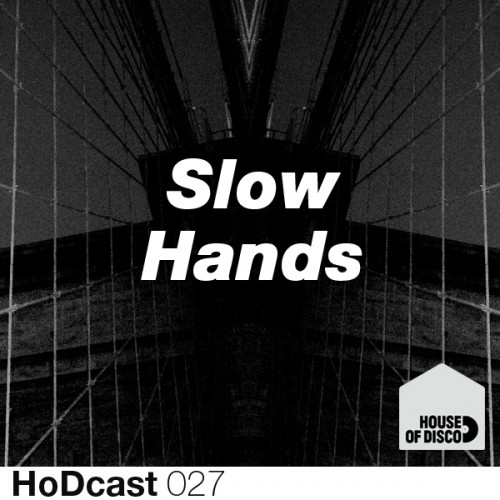 New mix slow hands house of disco guest mix music is for House music lovers