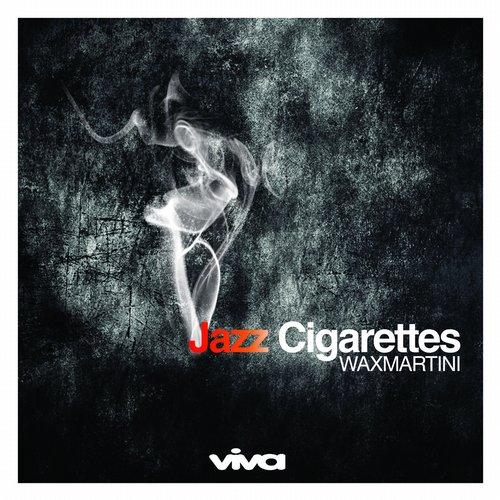Wax Martini - Jazz Cigarettes