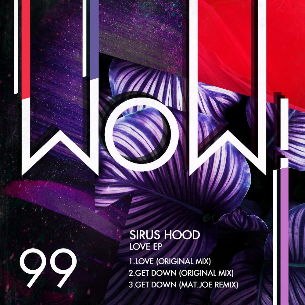 PREMIERE — Sirus Hood – Get Down (Original Mix) [Wow